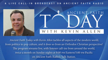"""Who is a Christian?"": Ancient Faith Today with Kevin Allen (May 12)"