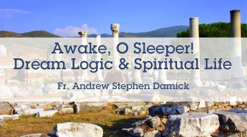 Awake, O Sleeper! Dream Logic and Spiritual Life