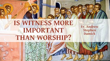 Is Witness More Important Than Worship?