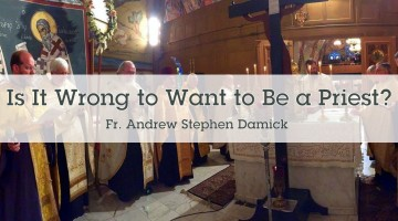 Is It Wrong to Want to be a Priest?