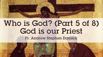 Who is God (Part 5 of 8): God is Our Priest