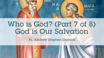 Who is God? (Part 7 of 8): God is Our Salvation