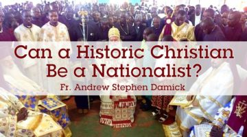 Can a Historic Christian Be a Nationalist?
