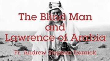 The Blind Man and Lawrence of Arabia