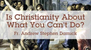Is Christianity About What You Can't Do?