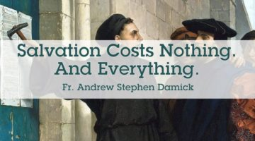 Salvation Costs Nothing. And Everything.