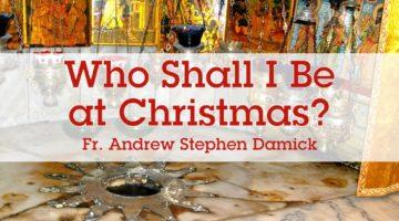 Who Shall I Be at Christmas?