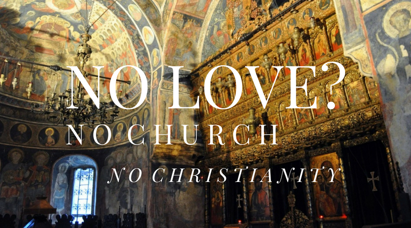 No Love? No Church. No Christianity. — Fr. Andrew Stephen Damick