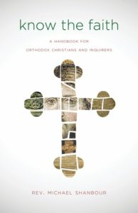 Know Your Faith A Handbook for Orthodox Christians and Inquirers