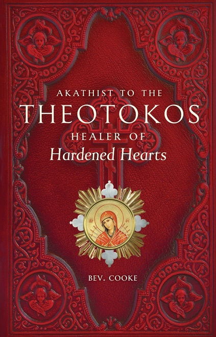 Akathist to the Most Holy Theotokos, Healer of Hardened Hearts