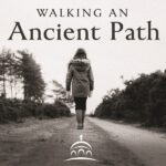 Walking an Ancient Path
