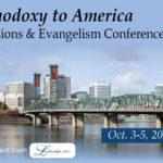 Bringing Orthodoxy to America Evangelism Conference