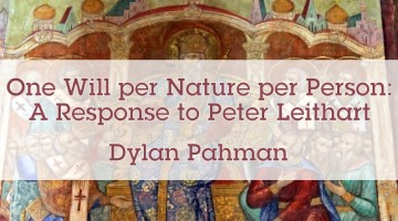 One Will per Nature per Person: A Response to Peter Leithart