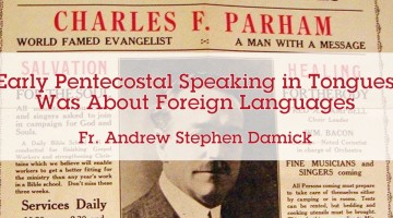 Early Pentecostal Speaking in Tongues was About Foreign Languages