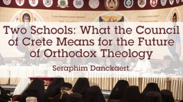 Two Schools: What the Council of Crete Means for the Future of Orthodox Theology