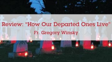 Review of 'How Our Departed Ones Live' by Monk Mitrophan