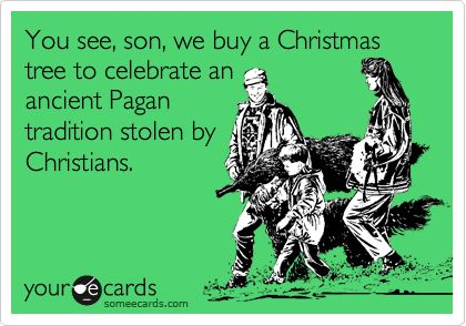 Is Christmas Pagan.What If Christmas Did Come From A Pagan Festival Time