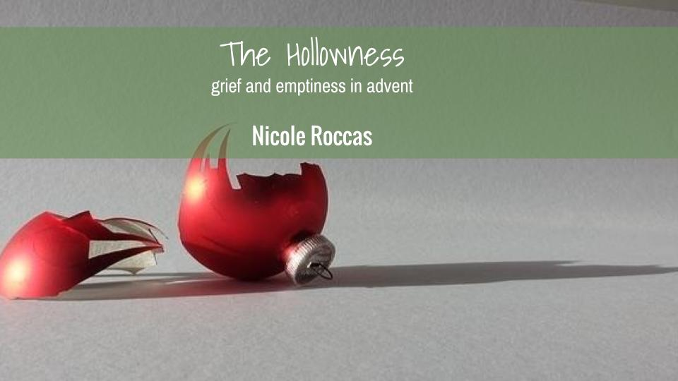 The Hollowness: Grief and Emptiness in Advent
