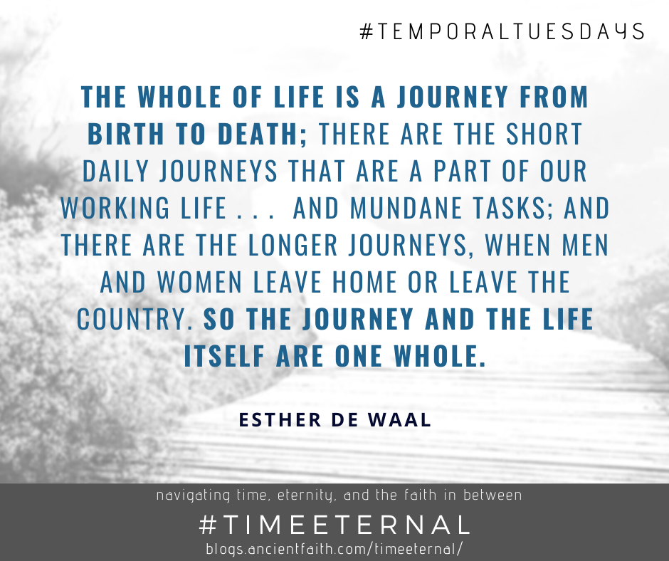 The WHole of life is a journey from birth to death; there are the short daily journeys that are a part of our working life . . . and mundane tasks; and there are the longer journeys, when men and women leave home or leave the country. so the journey and the life itself are one whole. - Esther de Waal